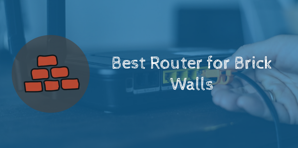 Best Router for Brick Walls
