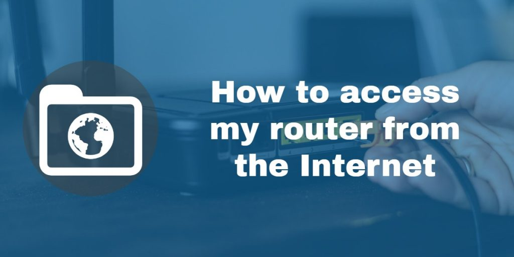 How to access my router from the Internet
