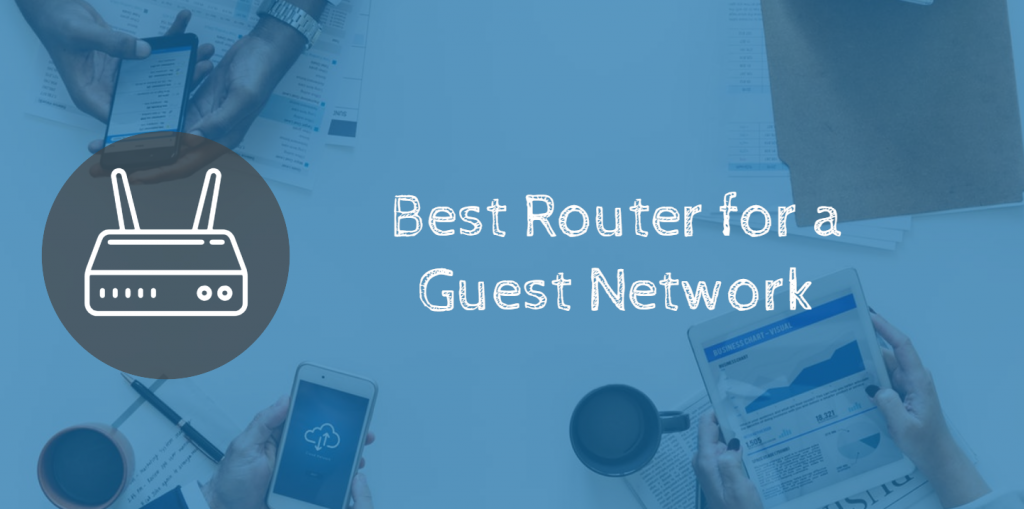 Best Router for a Guest Network » Infravio